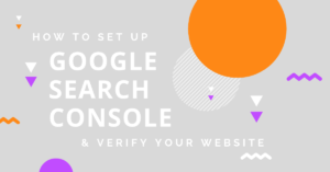 How to Set Up Google Search Console & Verify Your Website Header Image