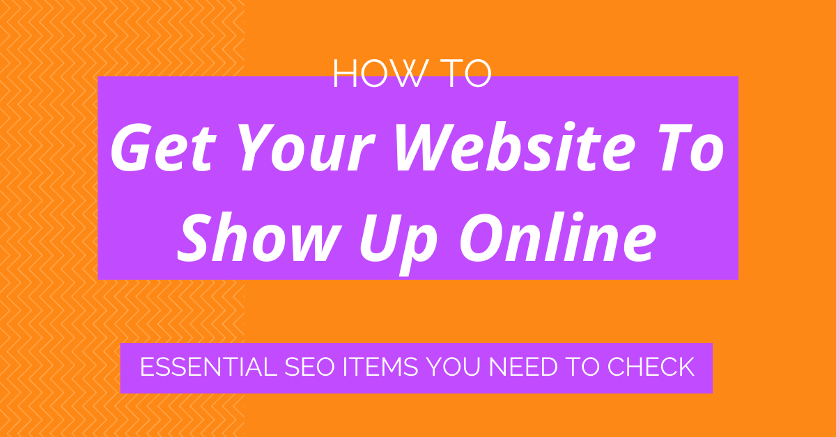 How To Get Your Website To Show Up Online