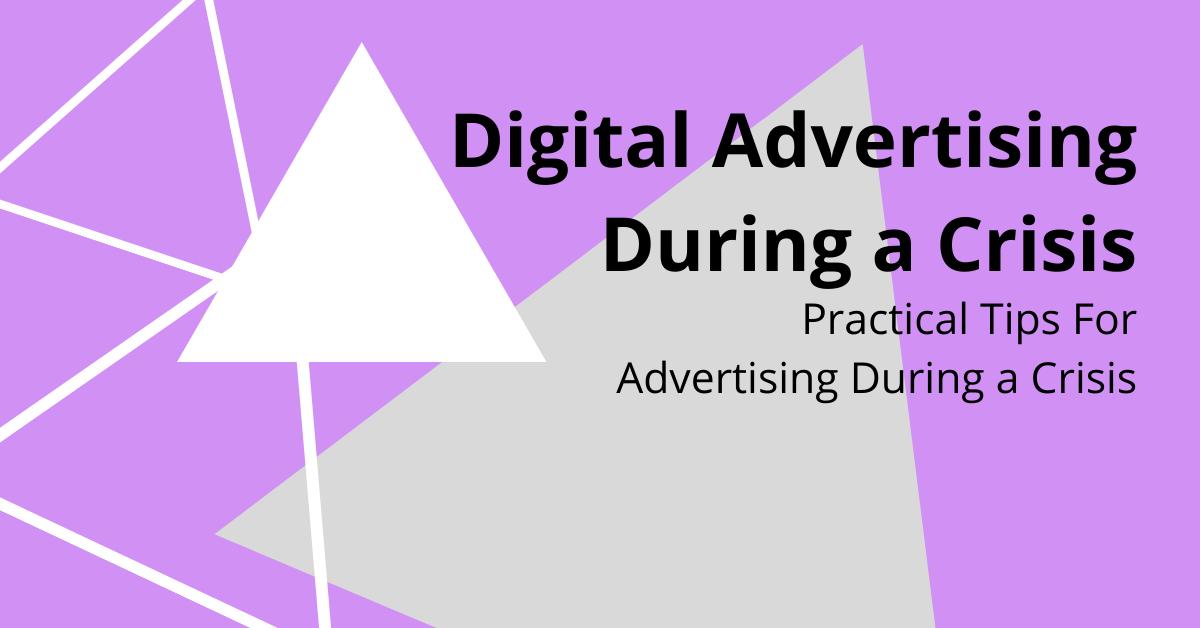 Digital Advertising During A Crisis
