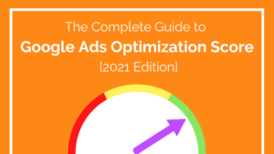 complete guide to google ads optimization score