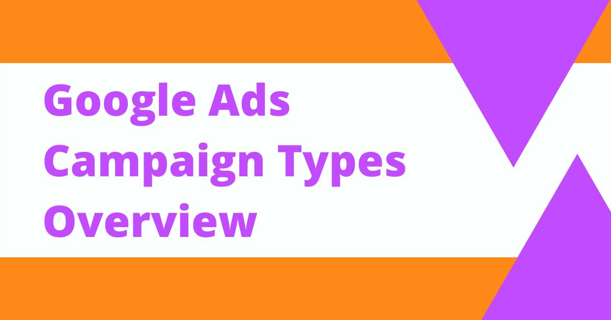 Google Ads Campaign Types Overview Blog Header Image