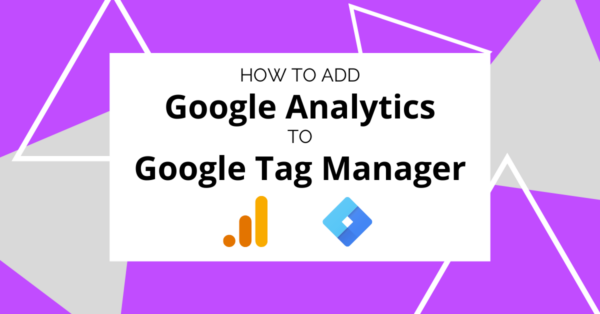 How To Add Google Analytics to Google Tag Manager Blog Header Image - Intigress