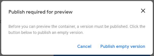 GTM Publish Before Preview Error